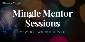 Fashion Mingle / Mingle Mentor Sessions