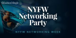 Fashion Mingle / NYFW Networking Party