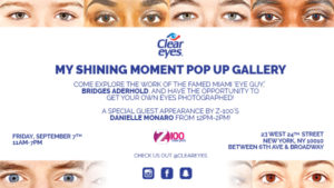 Clear Eyes® Hosts My Shining Moment Pop-Up Gallery During New York Fashion Week @ The Flat NYC