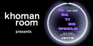 "NYFW: Khoman Room presents ""FLOATING WORLD"""