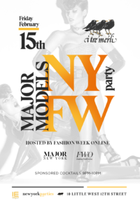 Major Models & Fashion Week Online NYFW Party
