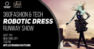 ROBOTIC DRESS RUNWAY | 360fashion Network x HiTechModa Fashion Show