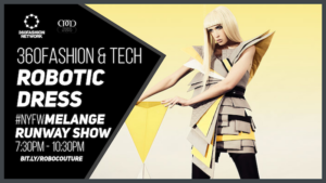 ROBOTIC DRESS RUNWAY SHOW | 360Fashion x Melange Movement