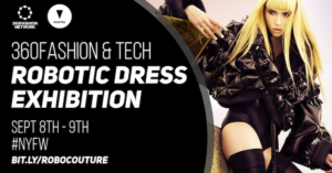 "NYFW 360Fashion & Tech ""ROBOTIC DRESS"" Exhibition"