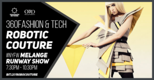 ROBOTIC COUTURE | 360Fashion Network x Melange Fashion Show