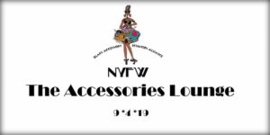 Black Accessory Designers Alliance NYFW Accessories Lounge
