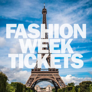Tickets to Paris Fashion Week Shows (March 2021 Only)