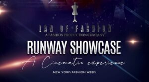 NY: Lan of Fashion Runway Showcase: A Cinematic Experience