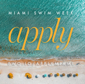 Designers! Apply to be a part of Miami Swim Week.